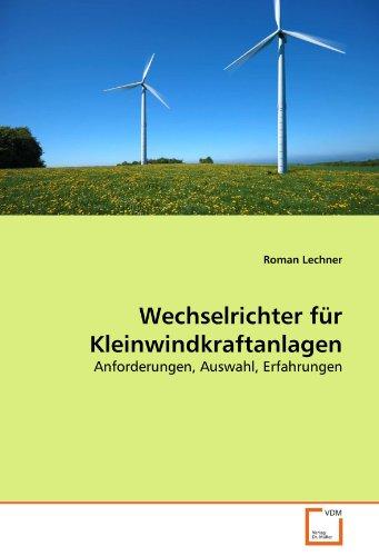 Wechselrichter für Kleinwindkraftanlagen: Anforderungen, Auswahl, Erfahrungen