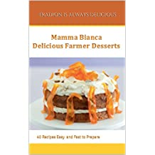Delicious Farmer Desserts: Tradition is always delicious (English Edition)