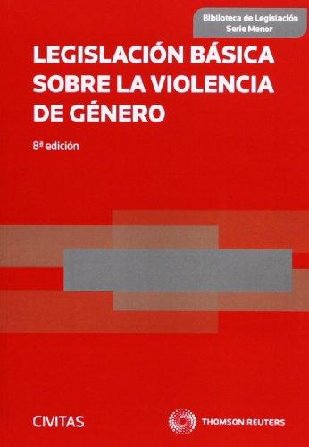 Legislación Básica sobre la Violencia de Género (Biblioteca de Legislación - Serie Menor)
