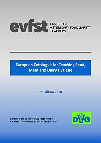 European Catalogue for Teaching Food, Meat and Diary Hygiene: 1st Edition 2018 European Food