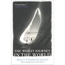 The Worst Journey in the World by Apsley Cherry-Garrard (2001-10-12)