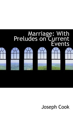 Marriage: With Preludes on Current Events