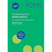PONS Großwörterbuch Griechisch: Deutsch - Griechisch / Griechisch - Deutsch. Rund 160.000 Stichwörter und Wendungen