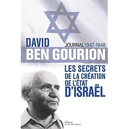 David Ben Gourion. Les secrets de la création de l'Etat d'Israël, journal 1947-1948 (NON FICTION)