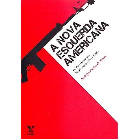 Nova Esquerda Americana. De Port Huron aos Weathermen (1960-1969) (Em Portuguese do Brasil)
