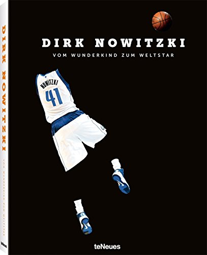 Dirk Nowitzki, The German Giant, Ein Bildband über das German Wunderkind, das zum gefeierten NBA-Star wurde (mit Texten auf Deutsch und Englisch) - 25x32 cm, 224 Seiten (Tv Nba)