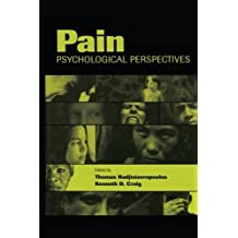 Pain: Psychological Perspectives by Thomas Hadjistavropoulos (Editor), Kenneth D. Craig (Editor) (15-Feb-2013) Paperback