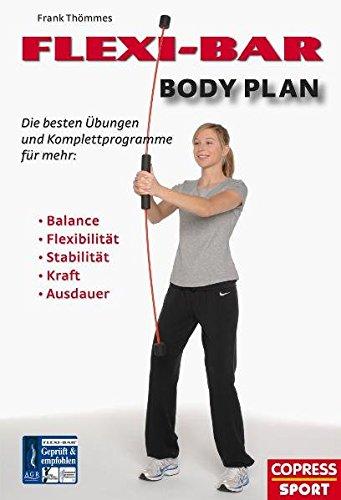 Preisvergleich Produktbild FLEXI-BAR Body Plan - Die besten Übungen und Komplettprogramme für mehr Balance, Flexibilität, Stabilität, Kraft, Ausdauer