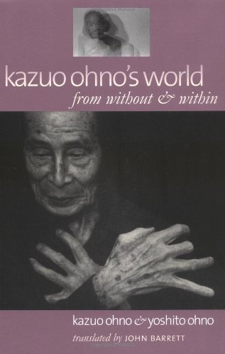 Kazuo Ohno's World: From without and within
