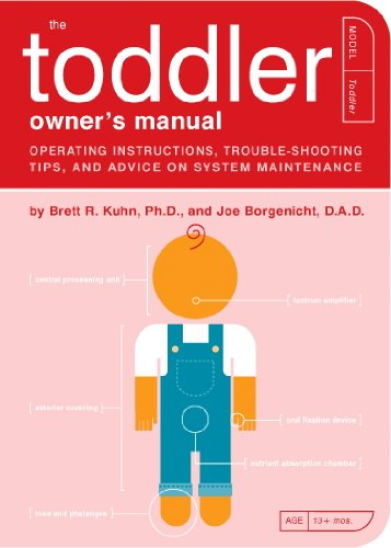 The Toddler Owner's Manual: Operating Instructions, Troubleshooting Tips, and Advice on System Maintenance (Owner's and Instruction Manual Book 4) (English Edition)