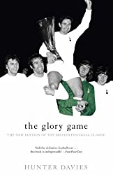 The Glory Game: The New Edition of the British Football Classic (Mainstream Sport)