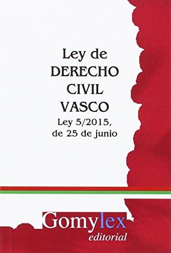 Ley De Derecho Civil Vasco. Ley 5/2015 De 25 De Junio (Normas Autonómicas)