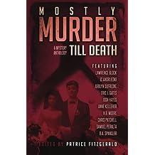 MOSTLY MURDER: Till Death: a mystery anthology: Volume 1