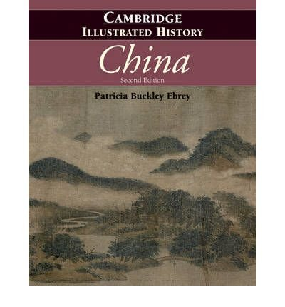 [( The Cambridge Illustrated History of China (Cambridge Illustrated Histories) By Ebrey, Patricia Buckley ( Author ) Paperback Jan - 2010)] Paperback
