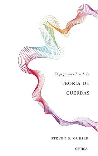 El pequeño libro de la teoría de cuerdas (Drakontos) por Steven S. Gubser
