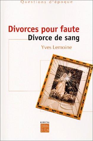Divorces pour faute : Divorce de sang