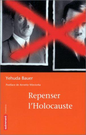 Repenser l'Holocauste par Yehuda Bauer