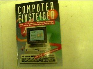Computer Einsteiger - EDV-Grundlagen, Rechner, Drucker, Monitore, Einstzbereiche, Rechtstips,