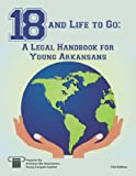 18 & Life To Go: A Legal Handbook For Young Arkansas (English Edition)