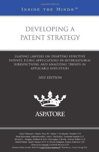 developing-a-patent-strategy-2013-ed-leading-lawyers-on-drafting-effective-patents-filing-applicatio