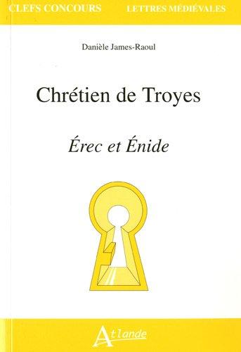 Chrétien de Troyes Erec et Enide par Danièle James-Raoul