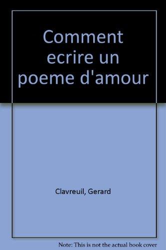 Comment ecrire un poème d'amour par Clavreuil G