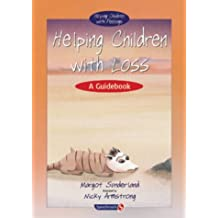 1: Helping Children with Loss: A Guidebook (Helping Children with Feelings)