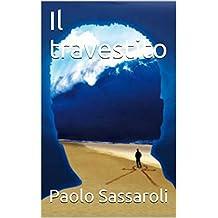 Il travestito (Italian Edition)