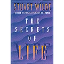 The Secrets Of Life: Words of Wisdom from the Wilde Man by Stuart Wilde (2003-11-26)