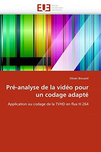 Pré-analyse de la vidéo pour un codage adapté: Application au codage de la TVHD en flux H.264 (Omn.Univ.Europ.)