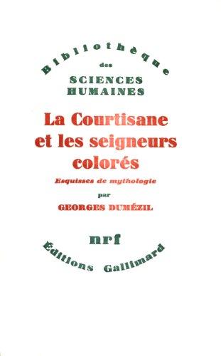La courtisane et les seigneurs colors. Esquisses de mythologie