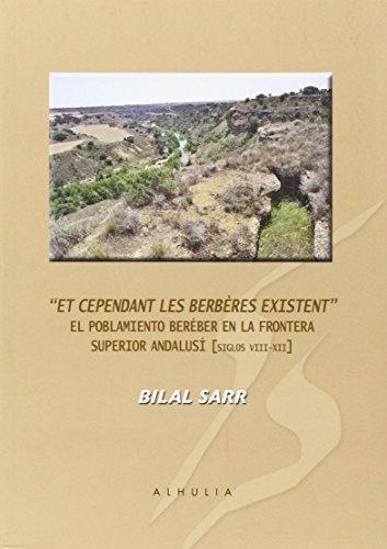 Et cependant les berbères existent: El poblamiento bereber en la frontera superior andalusí (siglos VIII-XII) par Bilar Sarr Marroco