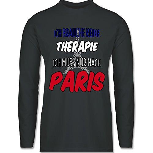 Shirtracer Städte - Ich Brauche Keine Therapie Ich muss Nur Nach Paris - Herren Langarmshirt Dunkelgrau