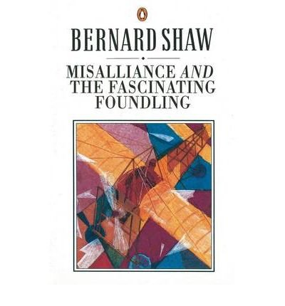 [(Misalliance and the Fascinating Foundling)] [Author: Dan H. Laurence] published on (February, 1995)