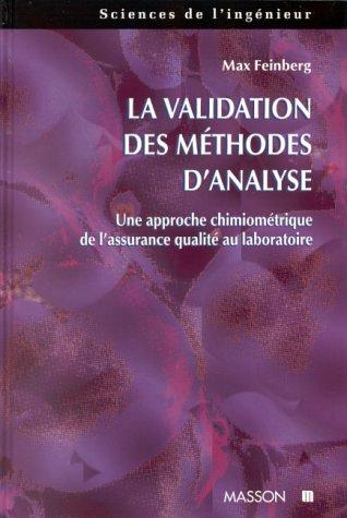La validation des méthodes d'analyse : Une approche chimiométrique de l'assurance qualité au laboratoire