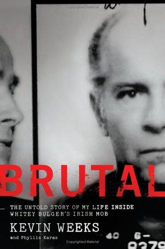 Brutal: The Untold Story of My Life Inside Whitey Bulger's Irish Mob