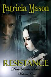 Resistance: A Paranormal Romantic Suspense (Dark Realm Series, Volume One Book 1)