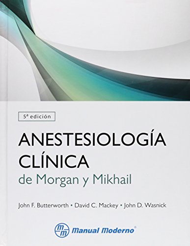 ANESTESIOLOGIA CLINICA DE MORGAN Y MIKHAIL