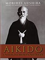 Aikido - Enseignements secrets de Morihei Ueshiba