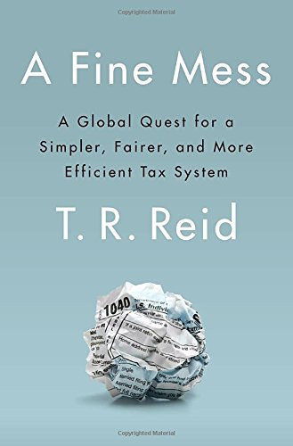 a-fine-mess-a-global-quest-for-a-simpler-fairer-and-more-efficient-tax-system