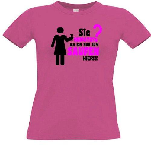 T-Shirt für den Junggesellinnenabschied mit dem Motiv Sie heiratet? Ich bin nur zum Saufen hier!!! Fuchsia