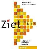 Ziel: B1+ Arbeitsbuch - Losungen by Anja Schumann, Fassbinder, Roland Fischer, Sandra Eva Rosa-Maria Dallapiazza (2012-05-01)