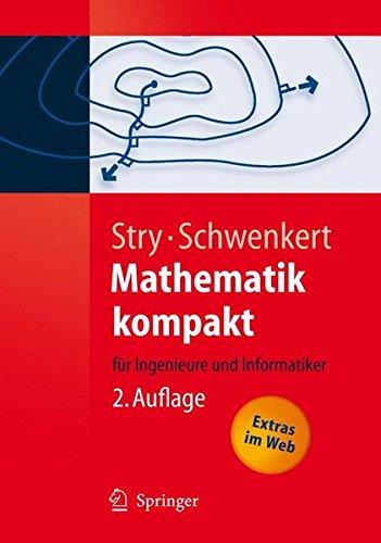 Mathematik kompakt: für Ingenieure und Informatiker: Fur Ingenieure Und Informatiker (Springer-Lehrbuch)
