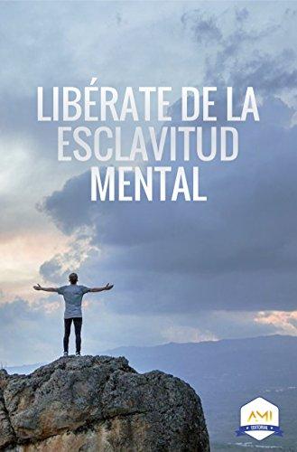 LIBÉRATE DE LA ESCLAVITUD MENTAL