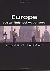 Europe: An Unfinished Adventure by Zygmunt Bauman (2004-12-10)