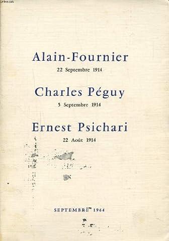 ALAIN FOURNIER / CHARLES PEGUY / ERNEST PSICHARI