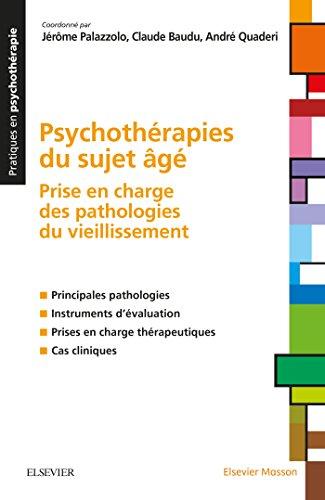 Psychothérapies du sujet âgé: Prise en charge des pathologies du vieillissement