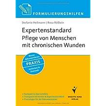 Formulierungshilfen: Expertenstandard Pflege von Menschen mit chronischen Wunden: Kompakt & übersichtlich. Transparenzkriterien & Expertenstandard. ... Besser dokumentieren. Ambulant & Stationär