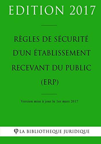 Règles de sécurité d'un établissement recevant du public (ERP) par La Bibliothèque Juridique