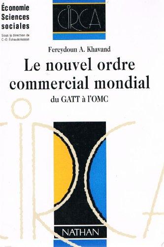 LE NOUVEL ORDRE COMMERCIAL MONDIAL. Du GATT à l'OMC